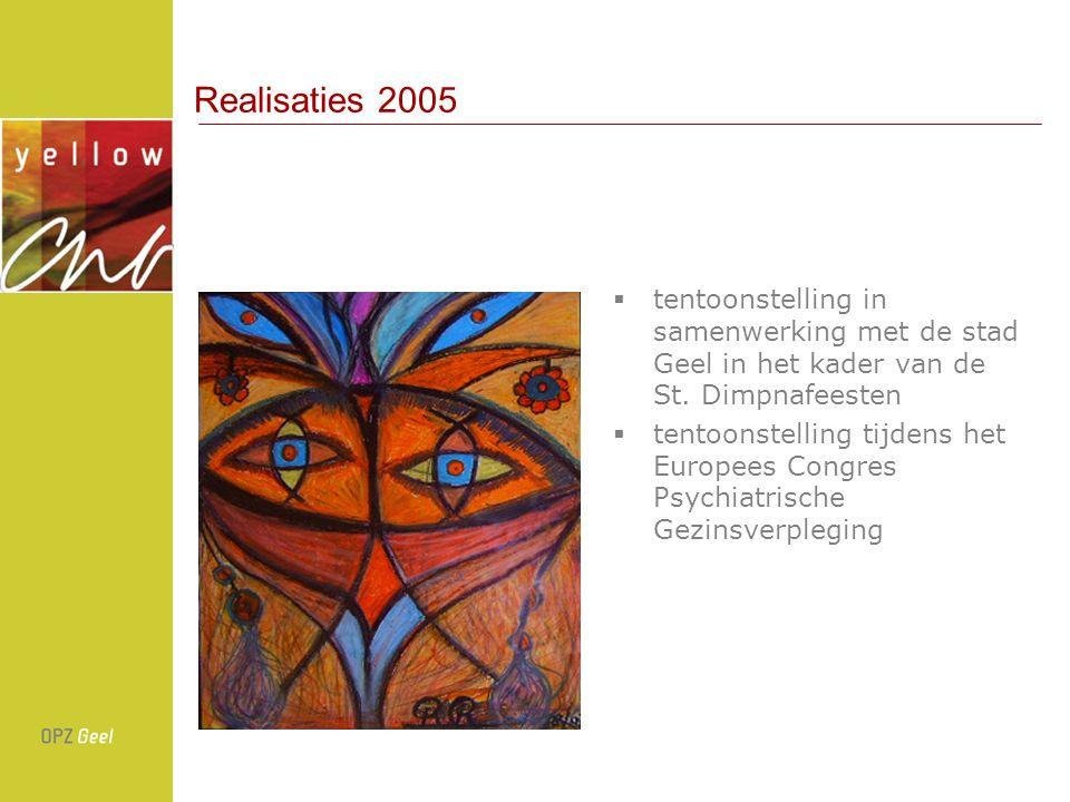 Realisaties 2005 tentoonstelling in samenwerking met de stad Geel in het kader van de St. Dimpnafeesten.