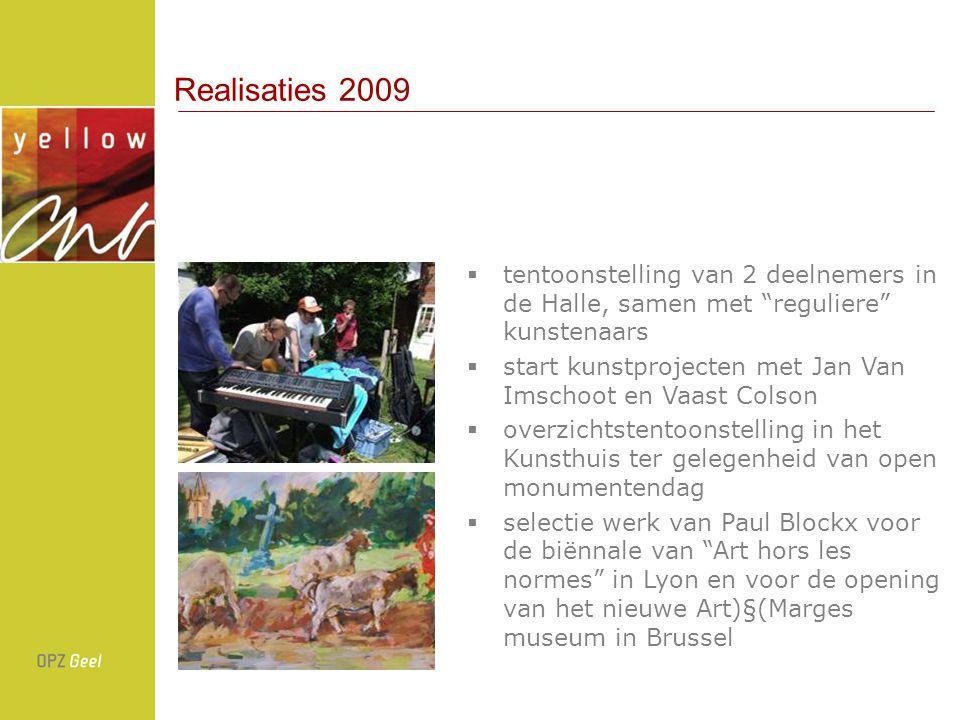 Realisaties 2009 tentoonstelling van 2 deelnemers in de Halle, samen met reguliere kunstenaars.