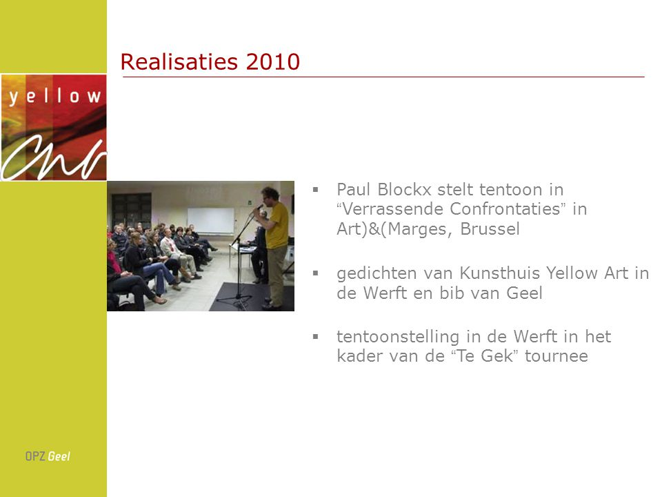 Realisaties 2010 Paul Blockx stelt tentoon in Verrassende Confrontaties in Art)&(Marges, Brussel.
