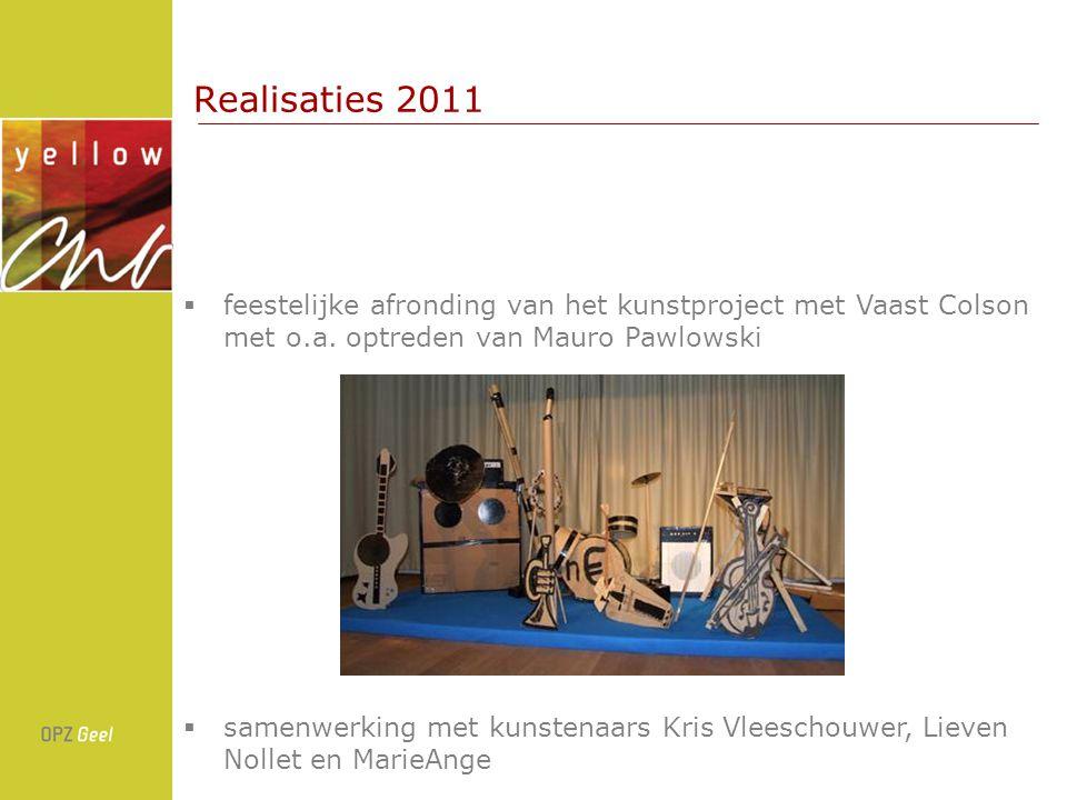 Realisaties 2011 feestelijke afronding van het kunstproject met Vaast Colson met o.a. optreden van Mauro Pawlowski.
