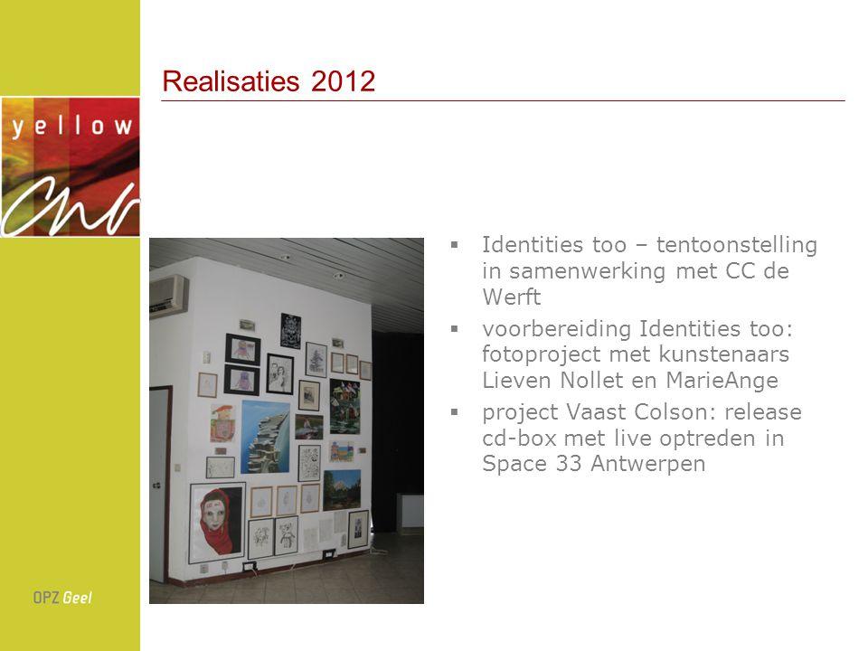 Realisaties 2012 Identities too – tentoonstelling in samenwerking met CC de Werft.