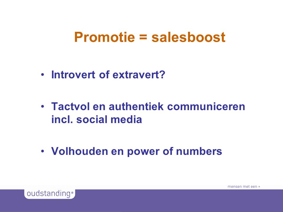 Promotie = salesboost Introvert of extravert