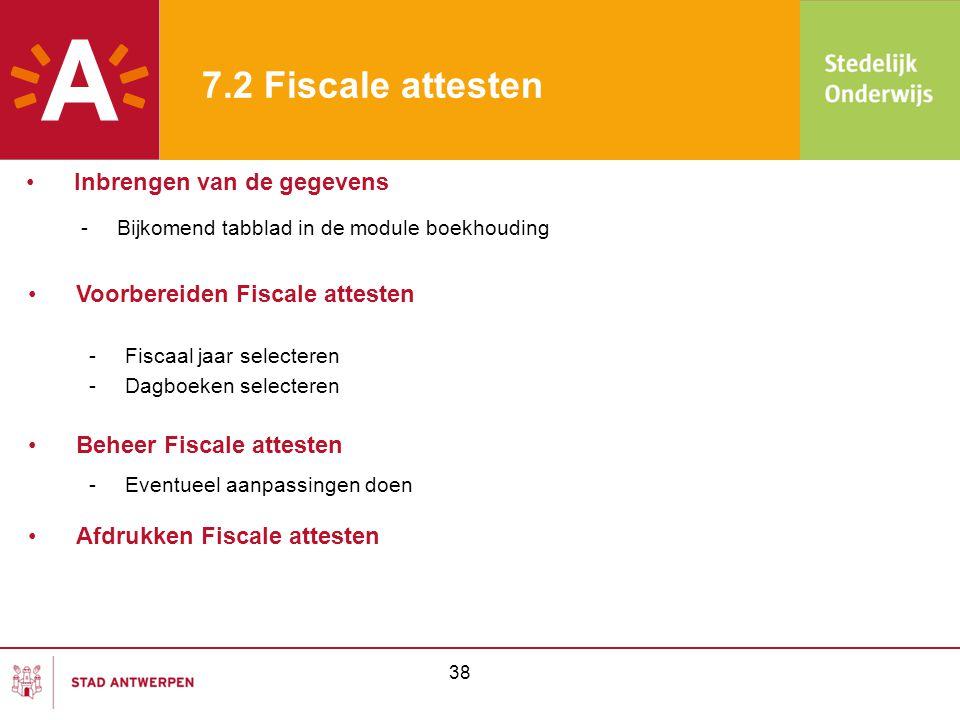 7.2 Fiscale attesten Inbrengen van de gegevens