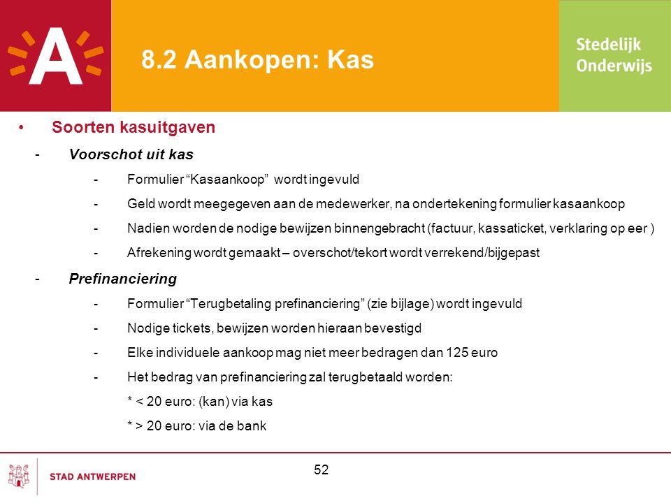 8.2 Aankopen: Kas Soorten kasuitgaven Voorschot uit kas