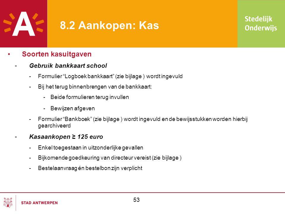 8.2 Aankopen: Kas Soorten kasuitgaven Gebruik bankkaart school