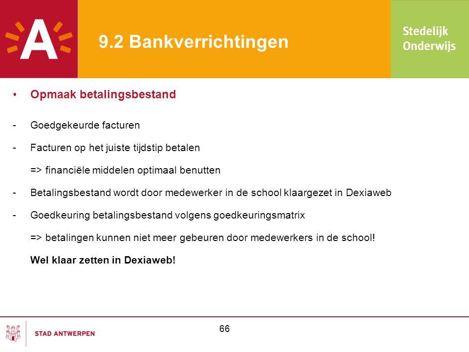 9.2 Bankverrichtingen Opmaak betalingsbestand Goedgekeurde facturen