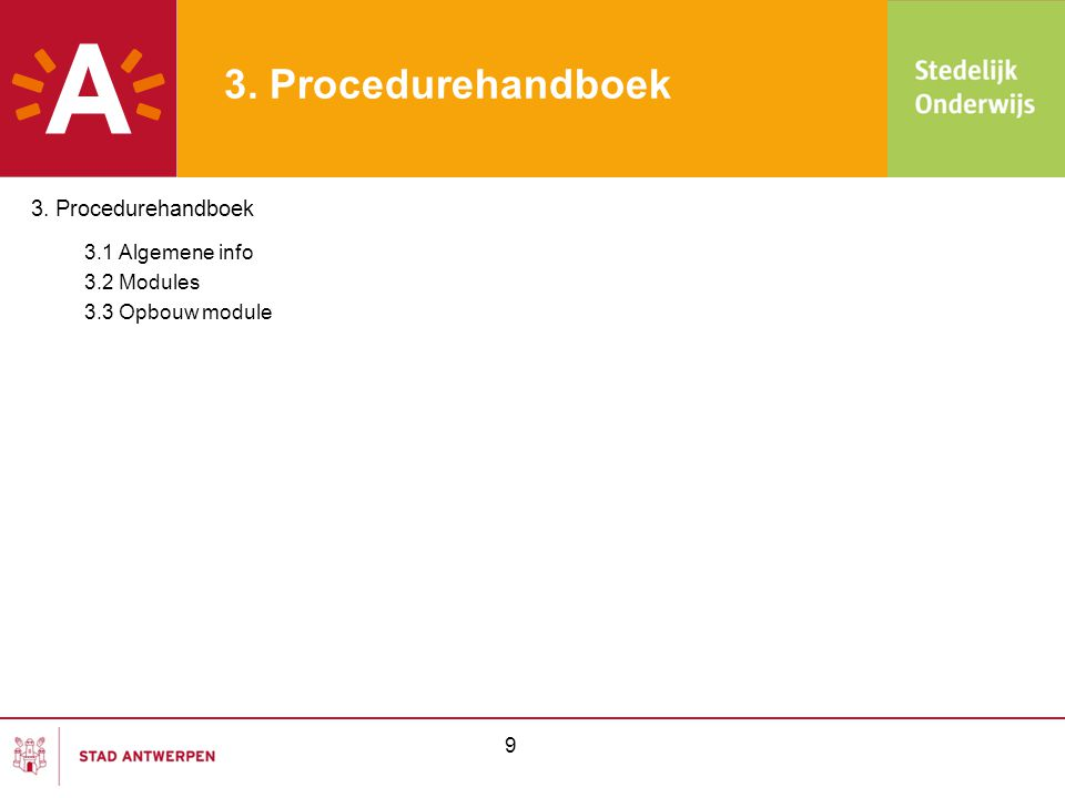 3. Procedurehandboek 3.1 Algemene info 3. Procedurehandboek