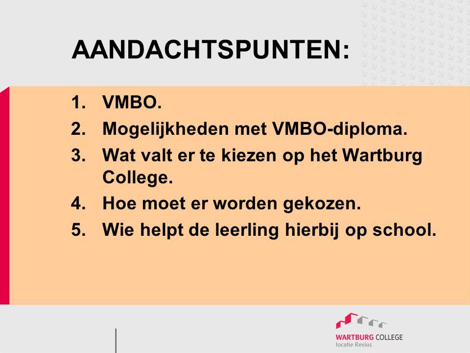 AANDACHTSPUNTEN: 1. VMBO. 2. Mogelijkheden met VMBO-diploma.
