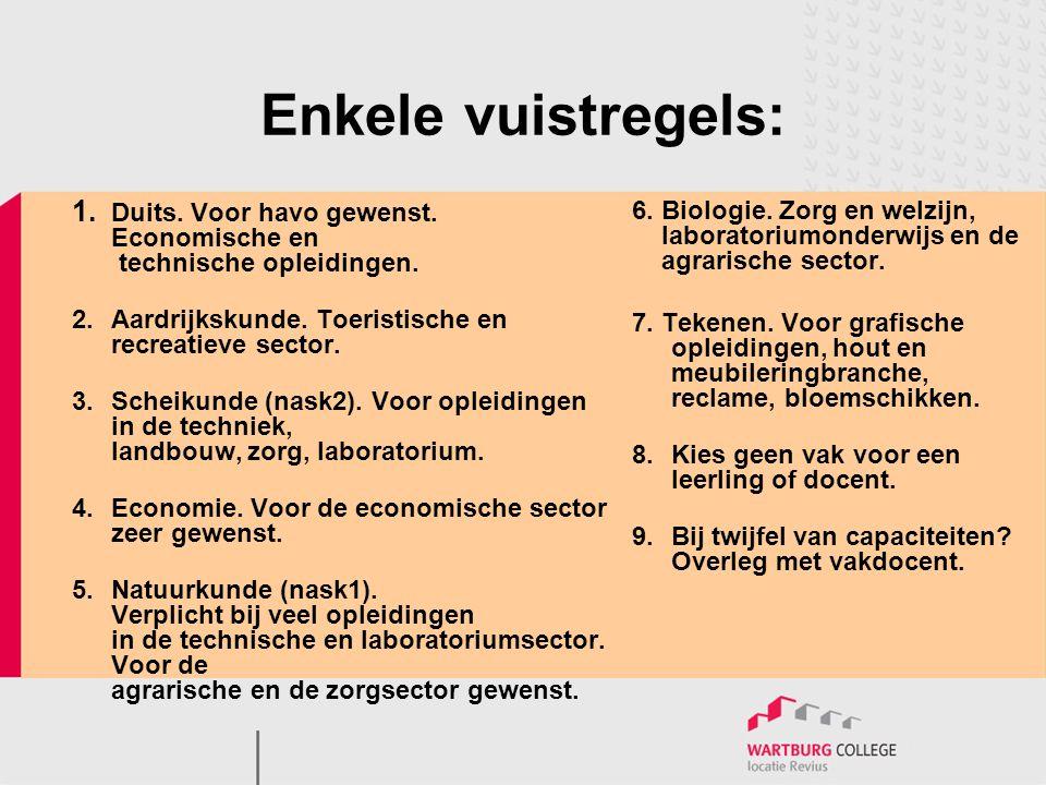 Enkele vuistregels: 1. Duits. Voor havo gewenst. Economische en technische opleidingen.