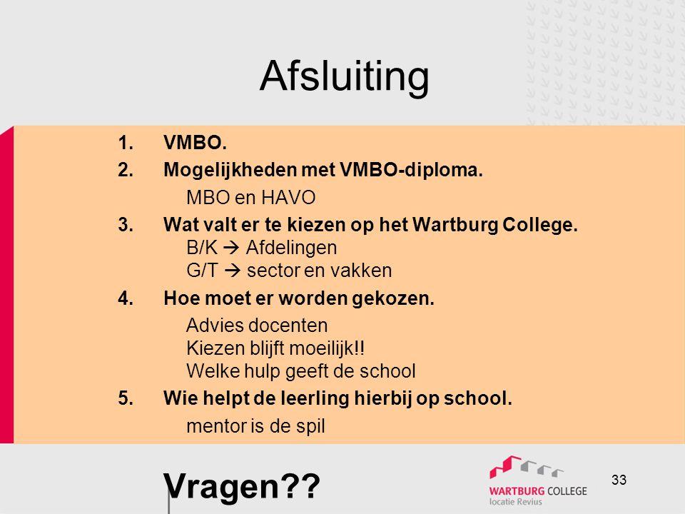 Afsluiting 1. VMBO. Mogelijkheden met VMBO-diploma. MBO en HAVO