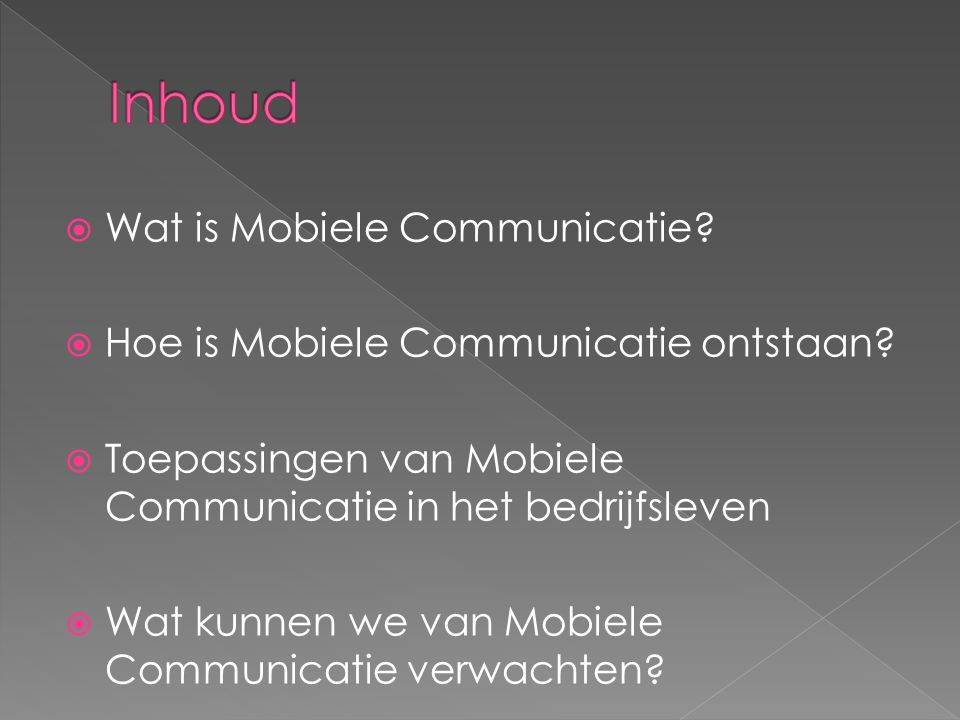 Inhoud Wat is Mobiele Communicatie