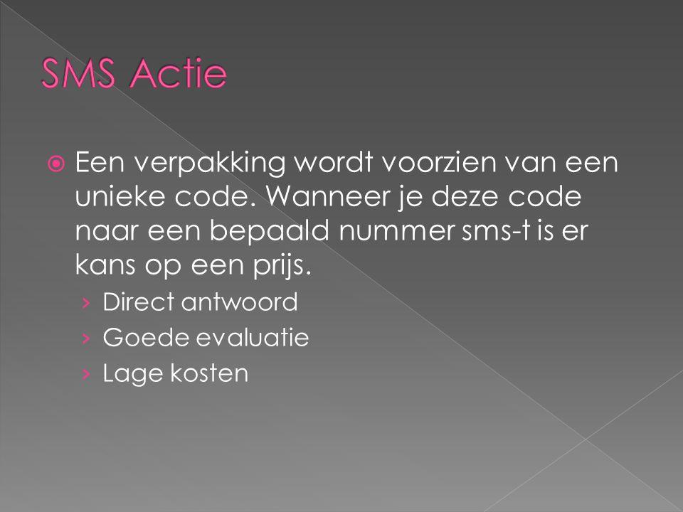 SMS Actie Een verpakking wordt voorzien van een unieke code. Wanneer je deze code naar een bepaald nummer sms-t is er kans op een prijs.