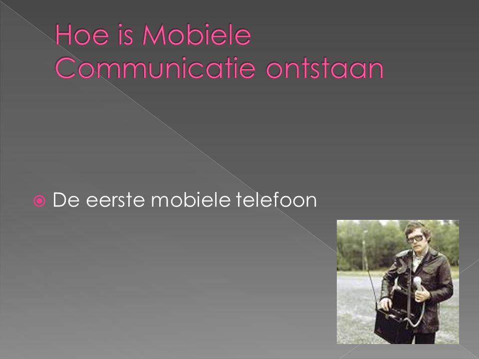 Hoe is Mobiele Communicatie ontstaan