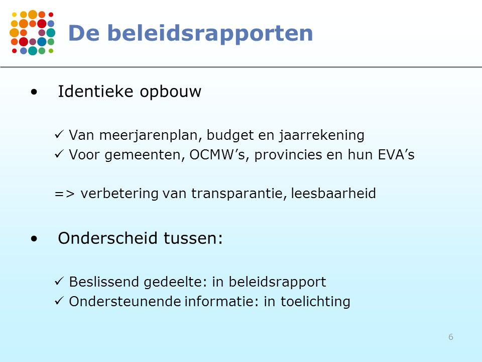 De beleidsrapporten Identieke opbouw Onderscheid tussen: