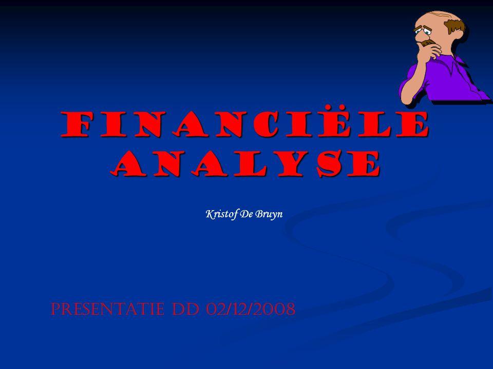 FINANCIËLE ANALYSE Kristof De Bruyn Presentatie dd 02/12/2008