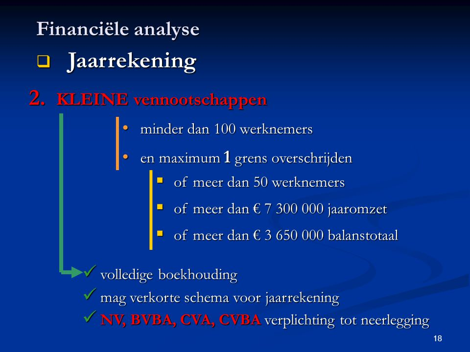 Jaarrekening Financiële analyse KLEINE vennootschappen