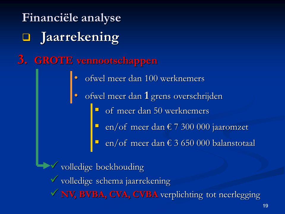 Jaarrekening Financiële analyse GROTE vennootschappen