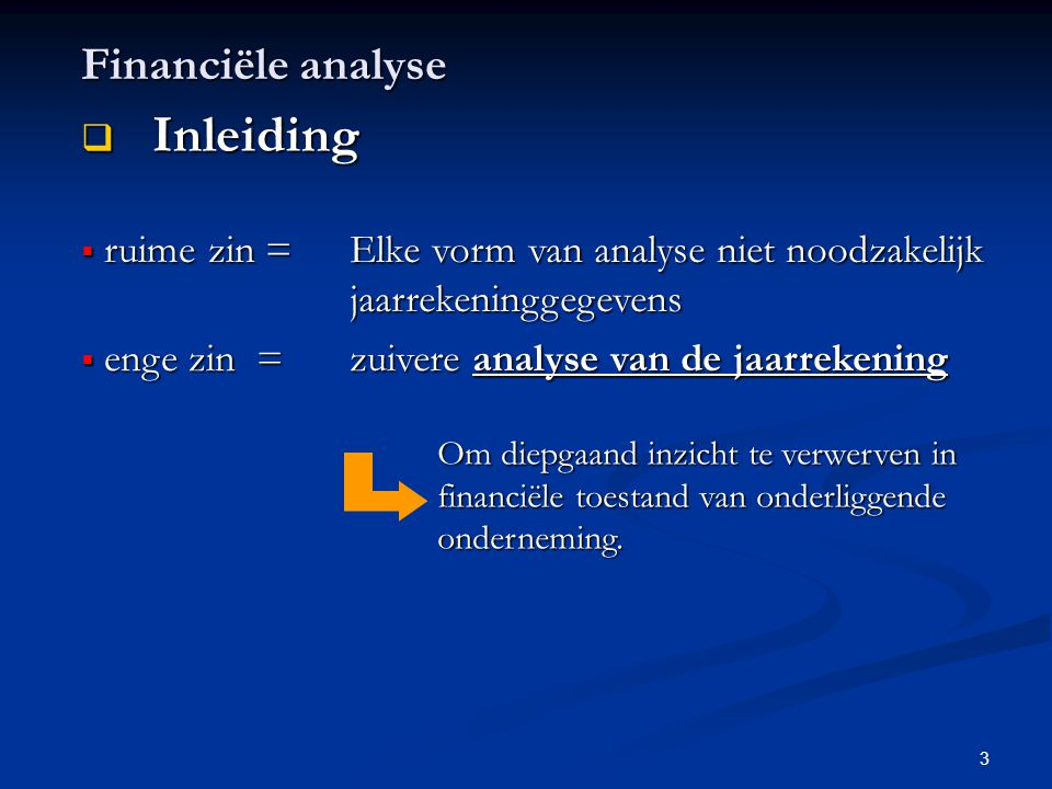 Inleiding Financiële analyse ruime zin =