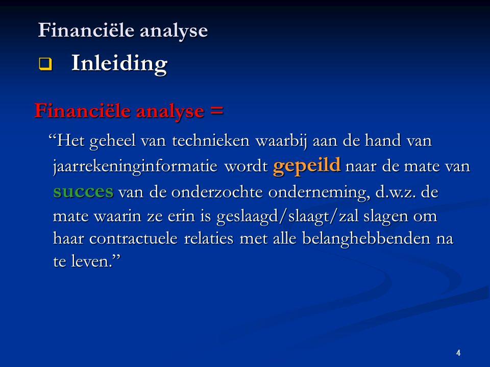 Inleiding Financiële analyse Financiële analyse =