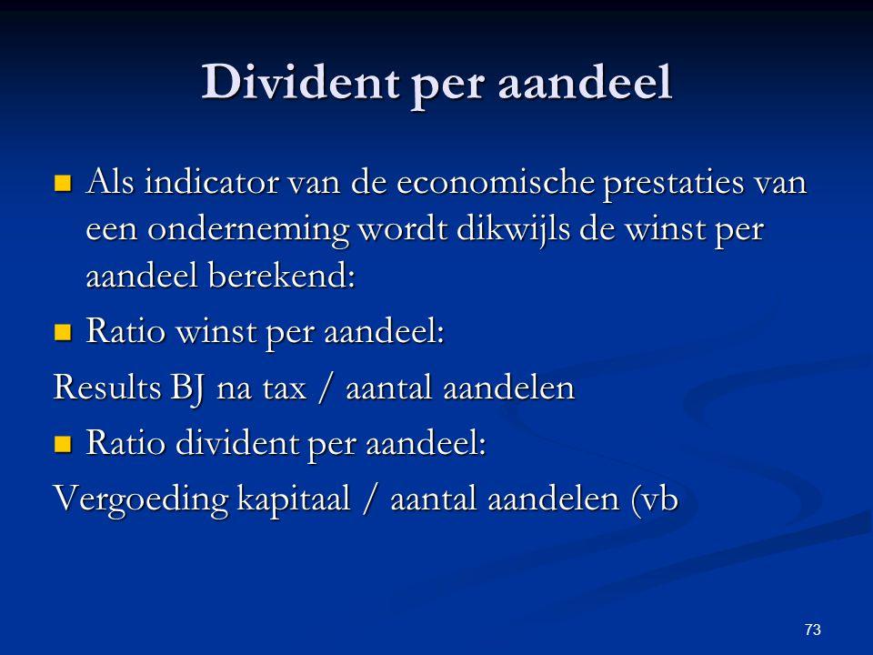Divident per aandeel Als indicator van de economische prestaties van een onderneming wordt dikwijls de winst per aandeel berekend: