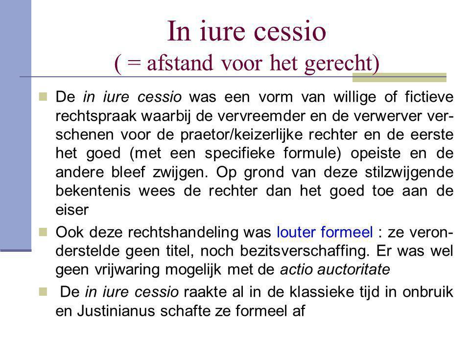 In iure cessio ( = afstand voor het gerecht)