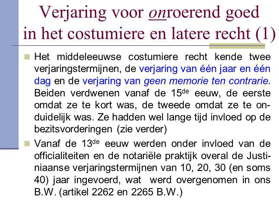 Verjaring voor onroerend goed in het costumiere en latere recht (1)