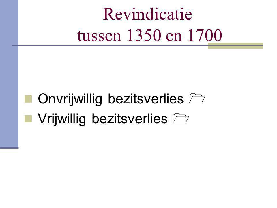 Revindicatie tussen 1350 en 1700