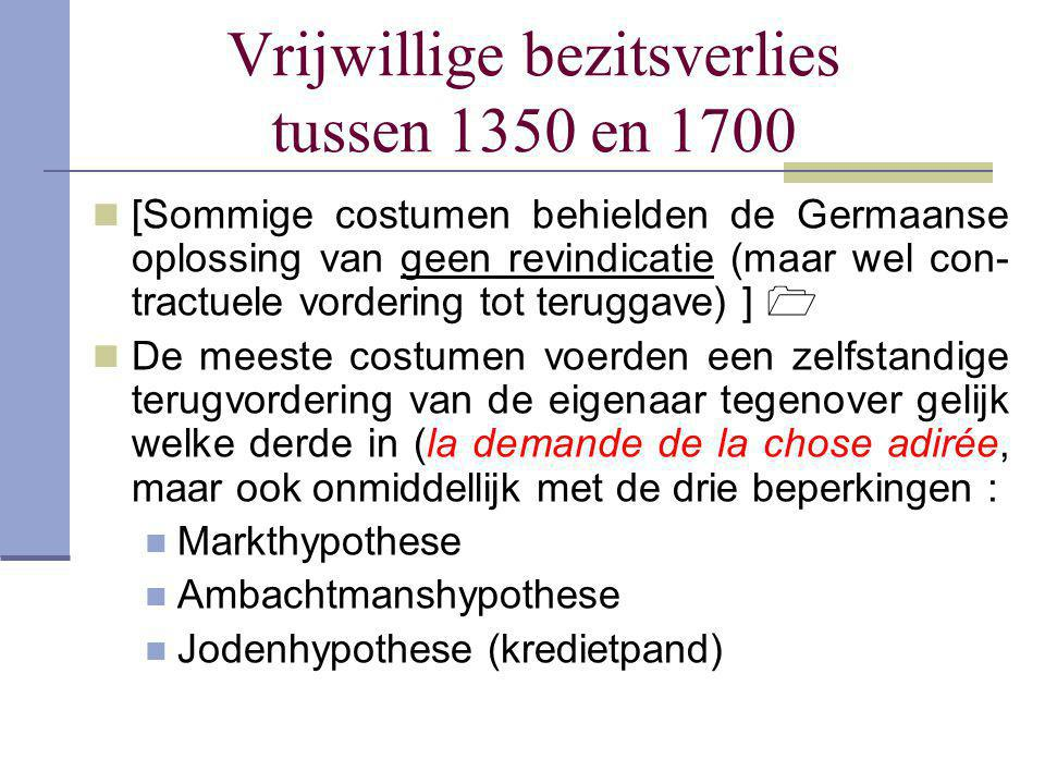 Vrijwillige bezitsverlies tussen 1350 en 1700