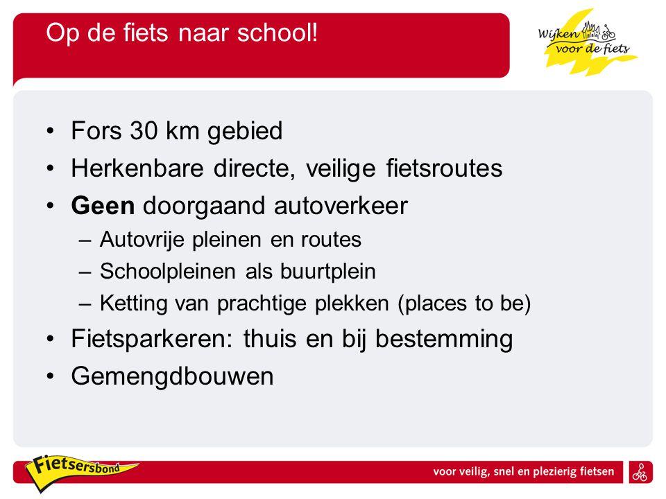 Herkenbare directe, veilige fietsroutes Geen doorgaand autoverkeer