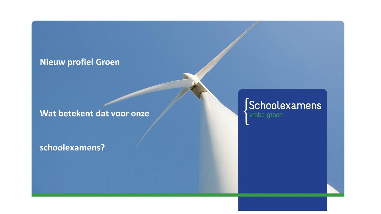 Nieuw profiel Groen Wat betekent dat voor onze schoolexamens