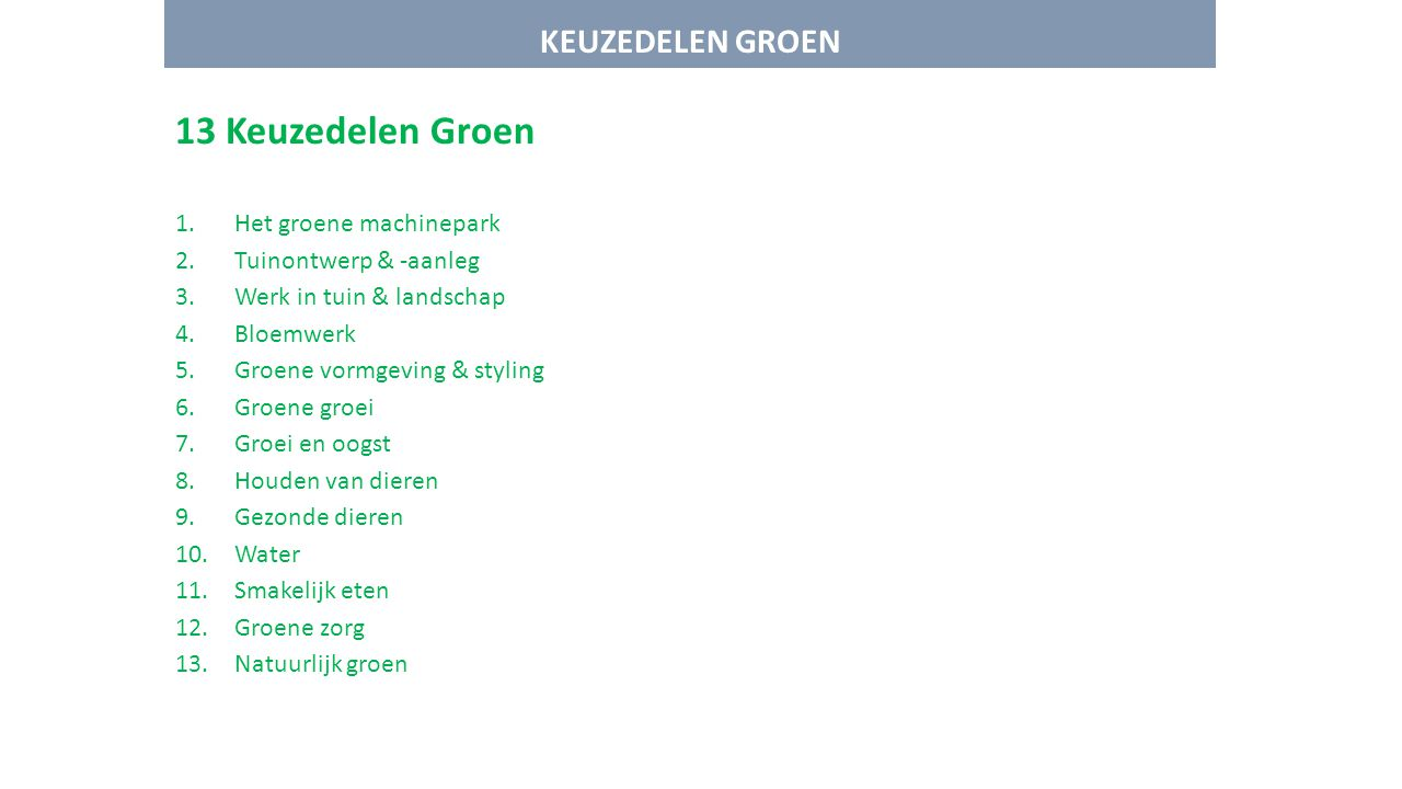 13 Keuzedelen Groen KEUZEDELEN GROEN Het groene machinepark