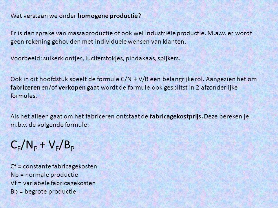 CF/NP + VF/BP Wat verstaan we onder homogene productie