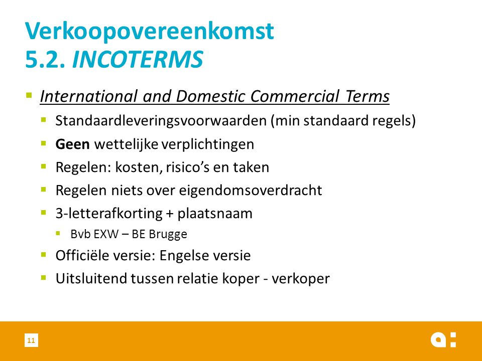 Verkoopovereenkomst 5.2. INCOTERMS