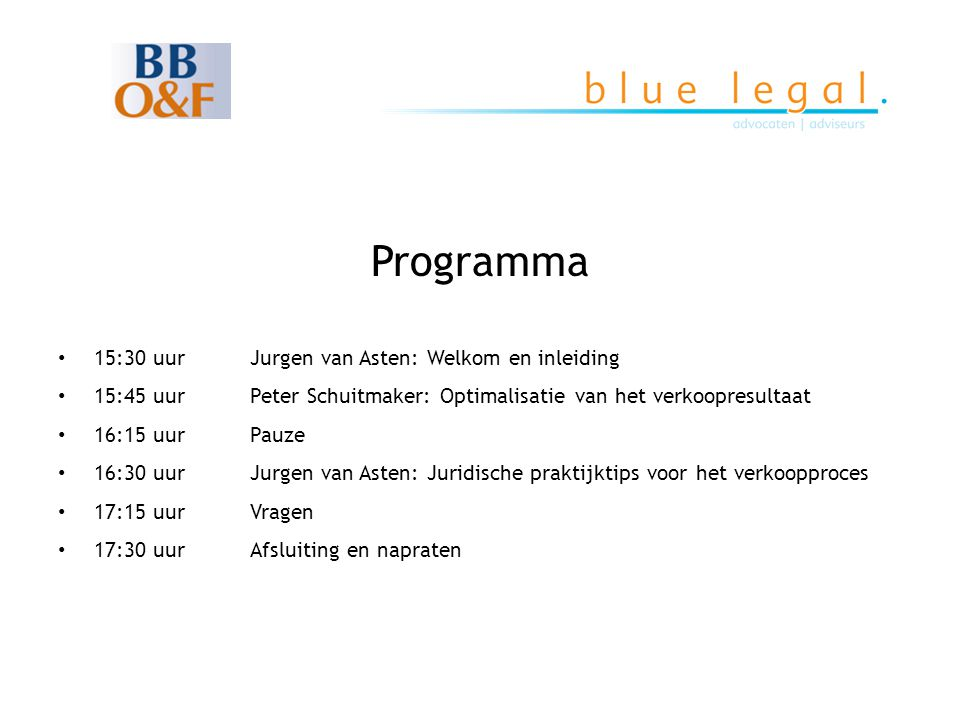 Programma 15:30 uur Jurgen van Asten: Welkom en inleiding