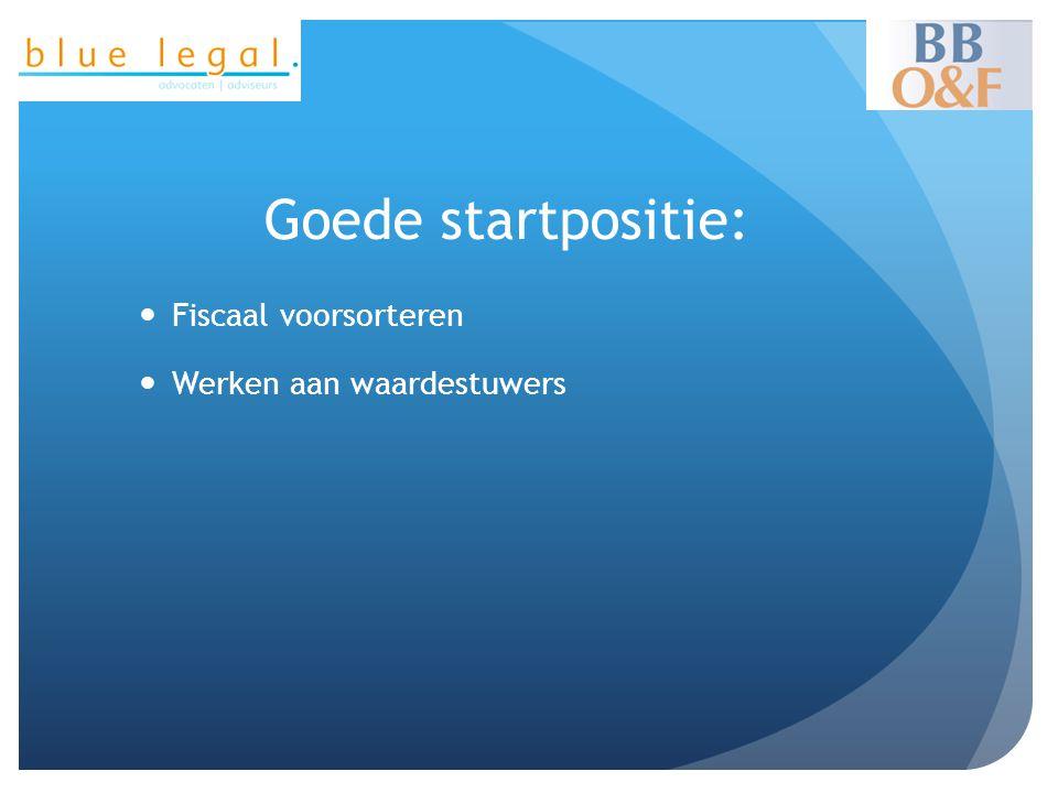 Goede startpositie: Fiscaal voorsorteren Werken aan waardestuwers