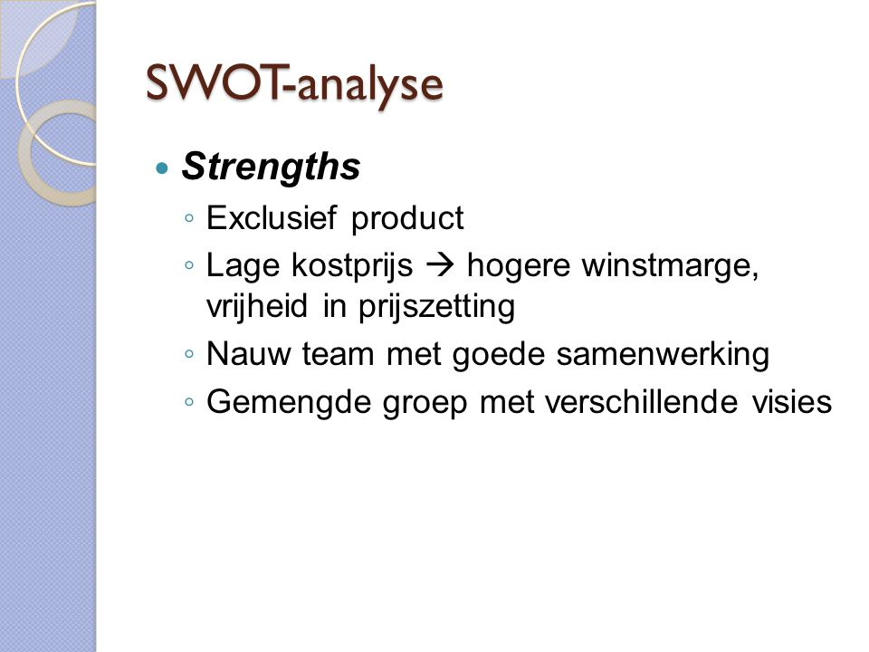 SWOT-analyse Strengths Exclusief product