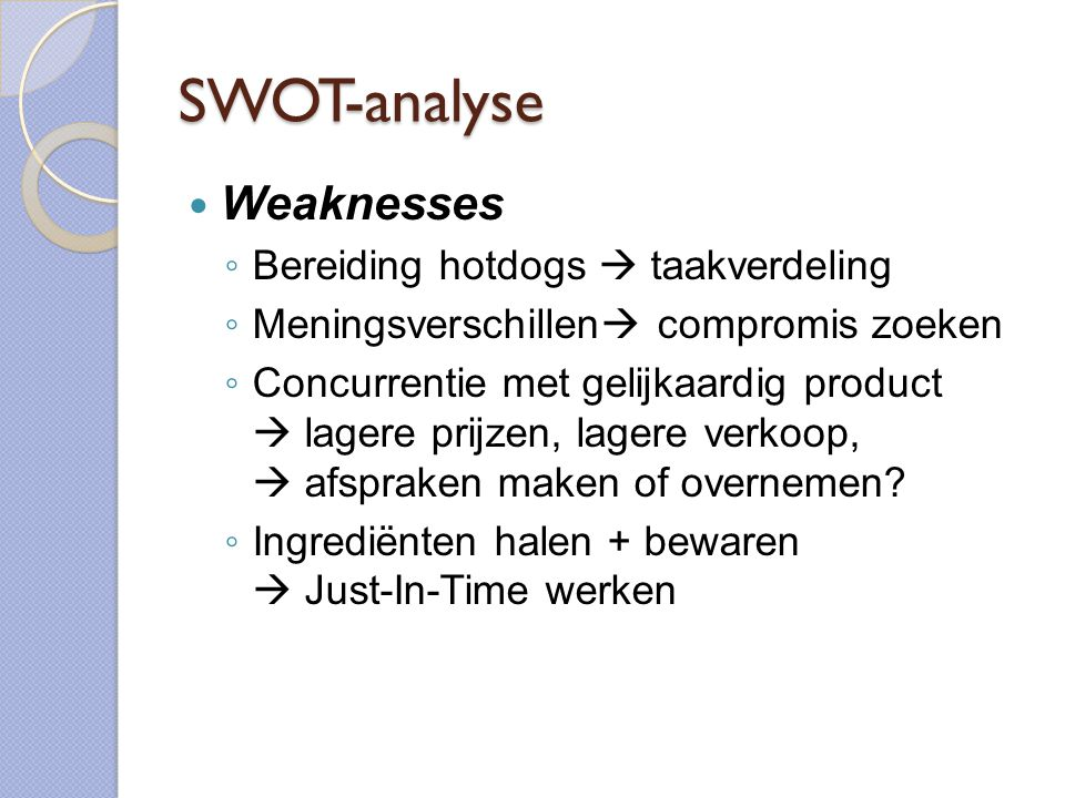 SWOT-analyse Weaknesses Bereiding hotdogs  taakverdeling