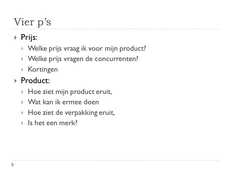 Vier p's Prijs: Product: Welke prijs vraag ik voor mijn product