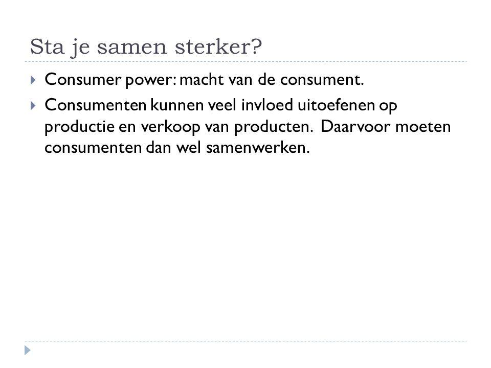 Sta je samen sterker Consumer power: macht van de consument.