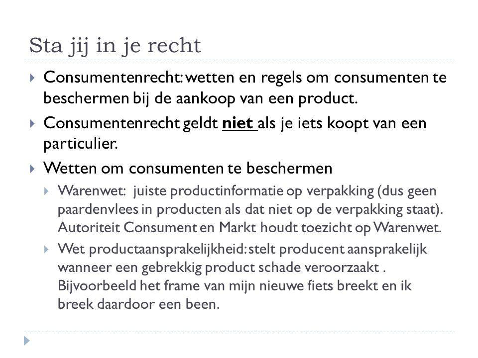 Sta jij in je recht Consumentenrecht: wetten en regels om consumenten te beschermen bij de aankoop van een product.