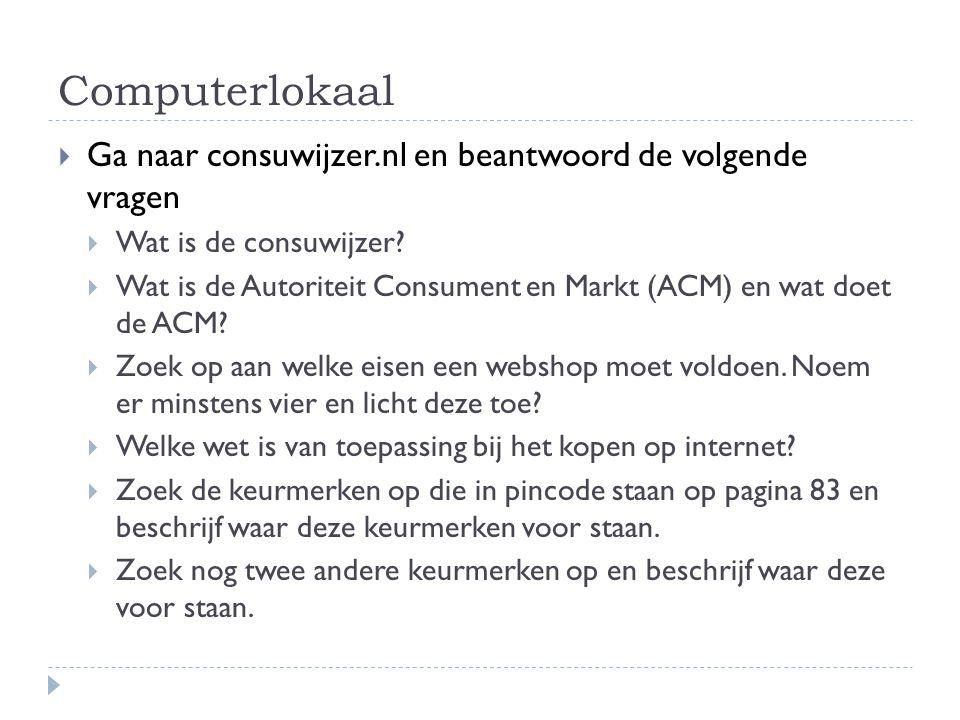 Computerlokaal Ga naar consuwijzer.nl en beantwoord de volgende vragen