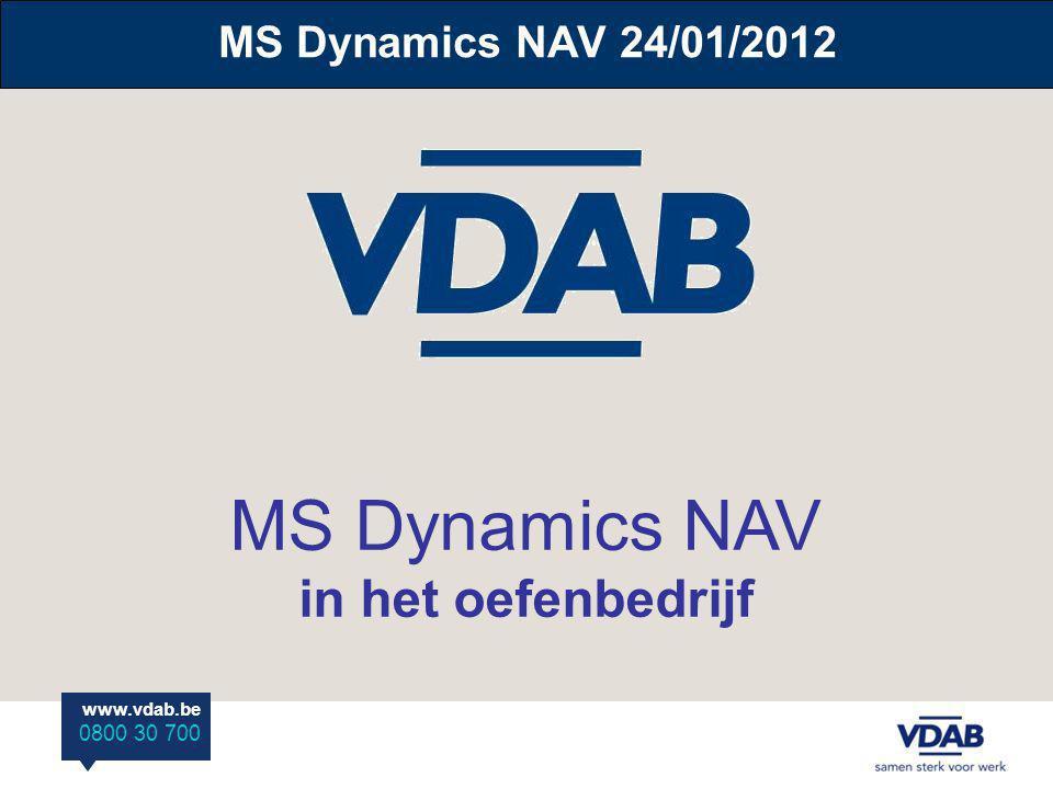 MS Dynamics NAV 24/01/2012 MS Dynamics NAV in het oefenbedrijf