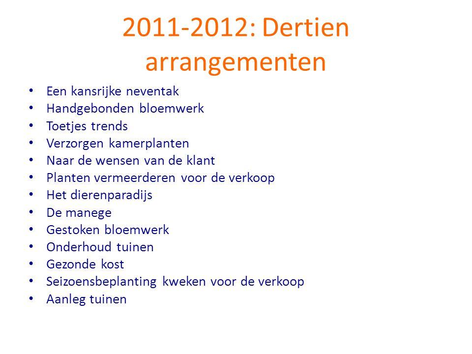 2011-2012: Dertien arrangementen