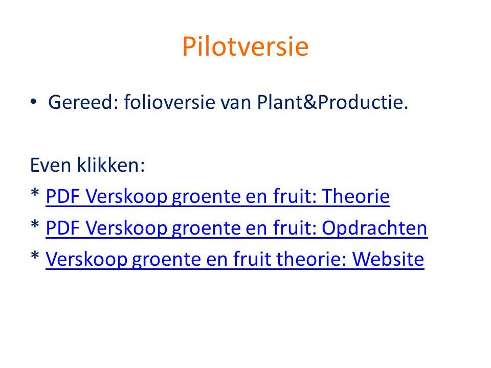 Pilotversie Gereed: folioversie van Plant&Productie. Even klikken: