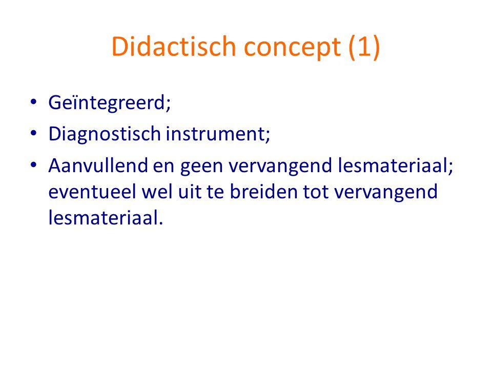 Didactisch concept (1) Geïntegreerd; Diagnostisch instrument;