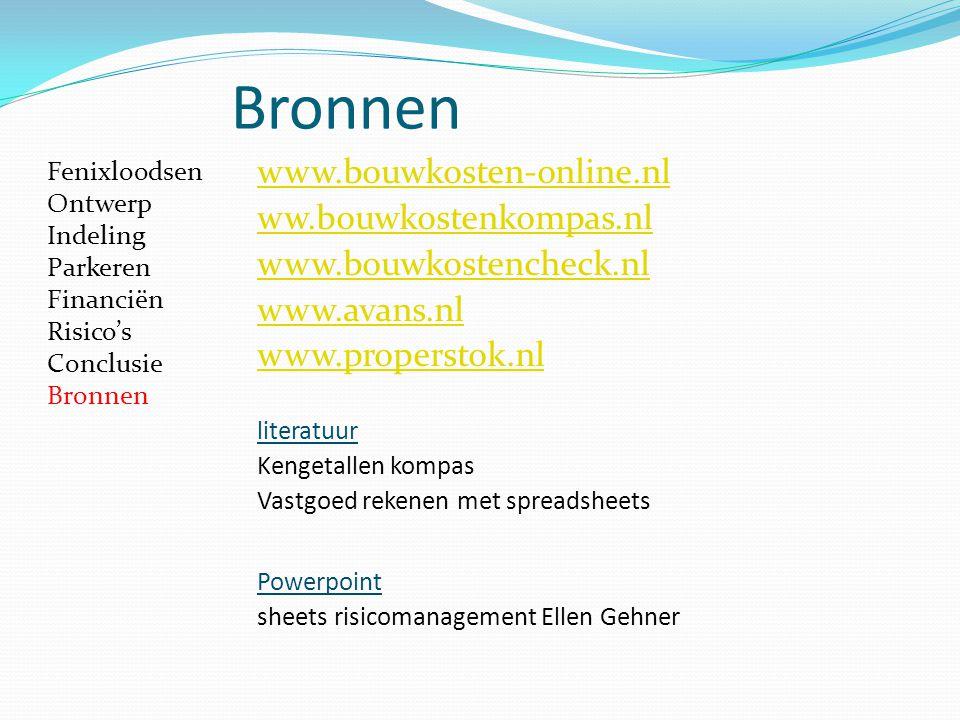 Bronnen www.bouwkosten-online.nl ww.bouwkostenkompas.nl