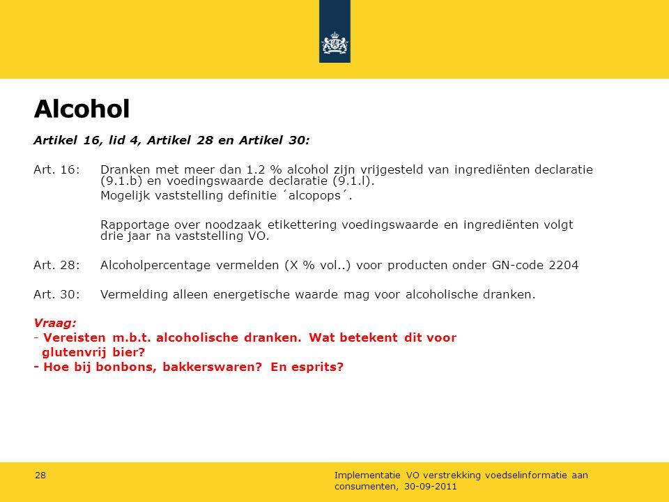 Alcohol Artikel 16, lid 4, Artikel 28 en Artikel 30: