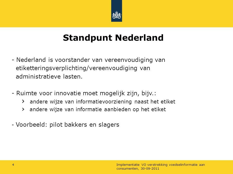 Standpunt Nederland - Nederland is voorstander van vereenvoudiging van