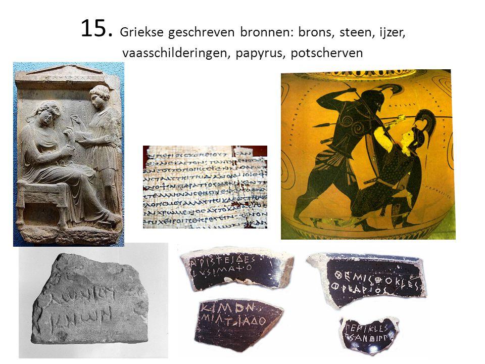 15. Griekse geschreven bronnen: brons, steen, ijzer, vaasschilderingen, papyrus, potscherven