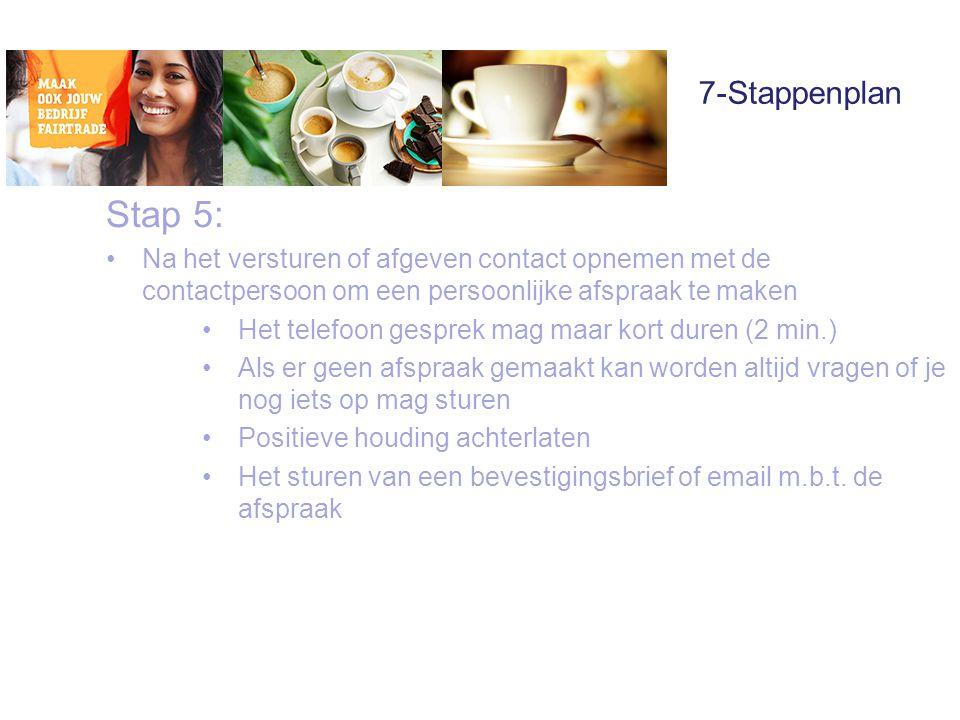 7-Stappenplan Stap 5: Na het versturen of afgeven contact opnemen met de contactpersoon om een persoonlijke afspraak te maken.